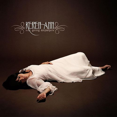 Not Going Anywhere Bonus Tracks E.P. von Keren Ann