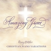 Amazing Grace (Christian Piano Variations - Worship) von Ronny Matthes