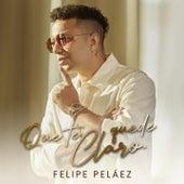 Que Te Quede Claro von Felipe Peláez (Pipe Peláez)