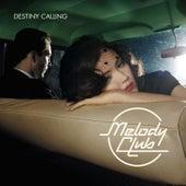 Destiny Calling by Melody Club