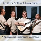 A Spontaneous Performance Recording! (Remastered 2021) by The Clancy Brothers