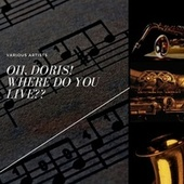 Oh, Doris! Where Do You Live?? by Gabriel Formiggini mit seinem Orchester, Clarence Williams' Stompers, The Arcadians Dance Orchestra, Savoy Orpheans, Gus C. Edwards