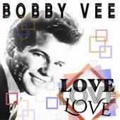 Love Love Love von Bobby Vee