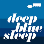 Deep Blue Sleep de Various Artists
