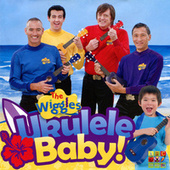 Ukulele Baby! by The Wiggles