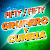 Fifty/Fifty Grupero Y Cumbia by Various Artists