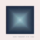 Fix You by Sun Theory