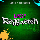 Lunes y Reggaeton de Various Artists