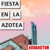 Fiesta En La Azotea Reggaeton de Various Artists