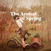 The Arrival of Spring by Various Artists