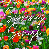 Spring Songs by Various Artists