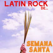 Latin Rock De Semana Santa by Various Artists
