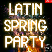 Latin Spring Party 2021 Vol. 3 by Various Artists