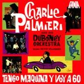 Tengo Maquina Y Voy A 60 by Charlie Palmieri