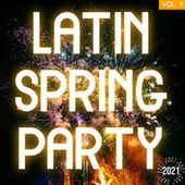 Latin Spring Party 2021 Vol. 4 by Various Artists