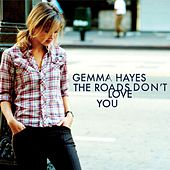The Roads Don't Love You by Gemma Hayes