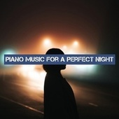 Piano Music for a Perfect Night von Various Artists