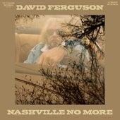 Nashville No More by David Ferguson