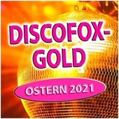 Discofox-Gold Ostern 2021 by Various Artists