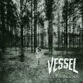 Keep Running by Vessel