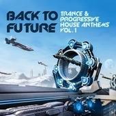 Back to Future, Trance & Progressive House Anthems Vol. 1 by Various Artists