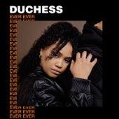 Ever Ever de Duchess