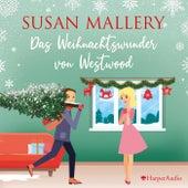 Das Weihnachtswunder von Westwood (Ungekürzt) von Susan Mallery