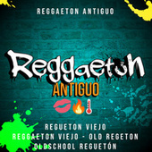 Reggaeton Antiguo ������- Regueton Viejo - Reggaeton Viejo - Old Regeton - OldSchool reguetón de Various Artists