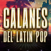Galanes del Latin Pop by Various Artists