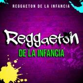 Reggaeton de la Infancia de Various Artists