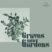 Graves Into Gardens by Marantha Music
