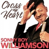 Cross My Heart de Sonny Boy Williamson