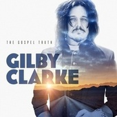 The Gospel Truth von Gilby Clarke