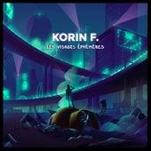 Les visages éphémères de Korin F.