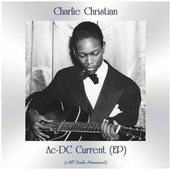 Ac-DC Current (EP) (All Tracks Remastered) von Charlie Christian