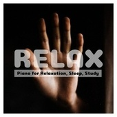 Relax: Piano for Relaxation, Sleep, Study by Various Artists