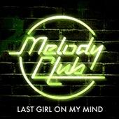 Last Girl On My Mind by Melody Club