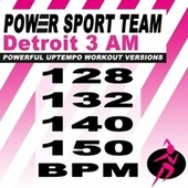 Detroit 3 AM (Powerful Uptempo Cardio, Fitness, Crossfit & Aerobics Workout Versions) by Power Sport Team