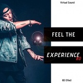 Feel the Experience 8D (Virtual Sound) by 8d Effect