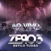 Estilo Tudão (Ao Vivo em Adamantina) by Zero 3