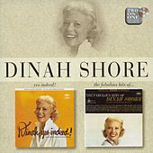 Dinah, Yes Indeed!/The Fabulous Hits Of by Dinah Shore