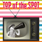TOP OF THE SPOT  Musica & Pubblicità in TV 80's / 90's Vol.1 de Various Artists