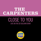 Close To You (Live On The Ed Sullivan Show, October 18, 1970) by Carpenters