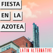 Fiesta En La Azotea Latin Alternative de Various Artists