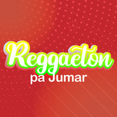 Reggaeton Pa Jumar de Various Artists