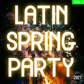 Latin Spring Party 2021 Vol. 1 by Various Artists
