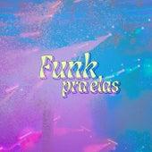 Funk pra Elas de Various Artists