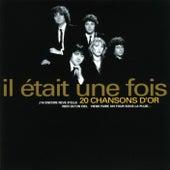 20 chansons d'or by Il Etait Une Fois