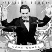 Feelin' Fancy by Gene Krupa