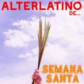 Alterlatino De Semana Santa de Various Artists
